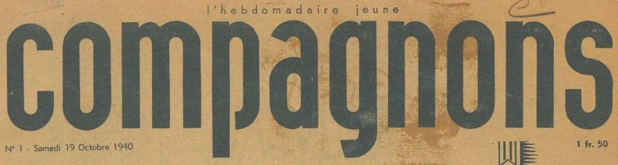 Photo (BnF / Gallica) de : Compagnons. Lyon: Compagnons de France, 1940-1944. ISSN 2124-2461.