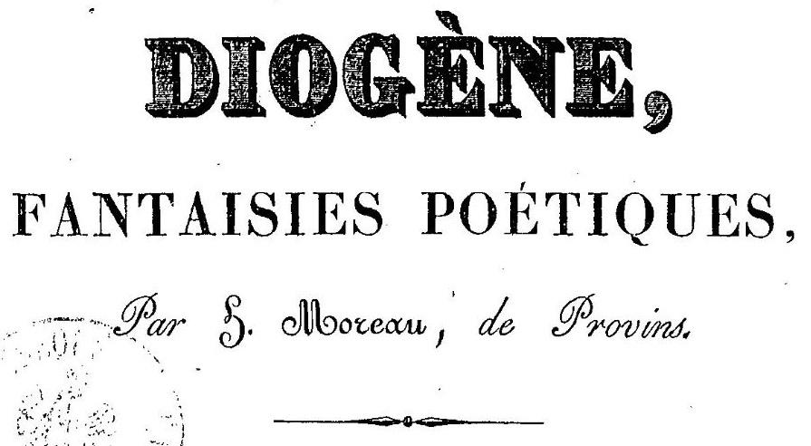 Photo (BnF / Gallica) de : Diogène. Provins, 1833. ISSN 2608-9041.