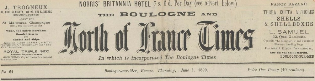 Photo (BnF / Gallica) de : The Boulogne and North of France Times. Boulogne-sur-Mer, 1899-[1910 ?]. ISSN 2122-188X.