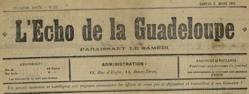 Photo (BnF / Gallica) de : L'Écho de la Guadeloupe. Basse-Terre, [1909 ?-1911 ?]. ISSN 2427-7886.