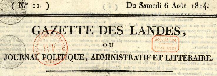 Photo (BnF / Gallica) de : Gazette des Landes ou Journal politique, administratif et littéraire. Mont-de-Marsan, 1814-1822. ISSN 2128-7163.