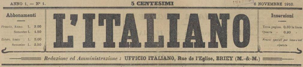 Photo (BnF / Gallica) de : L'Italiano. Briey, 1910-[1912 ?]. ISSN 1966-351X.