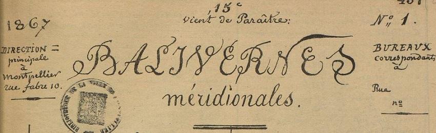 Photo (Montpellier. Bibliothèques municipales) de : Balivernes méridionales. Montpellier, 1867. ISSN 1964-2237.