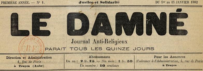 Photo (BnF / Gallica) de : Le Damné. Troyes, 1882. ISSN 2263-0732.