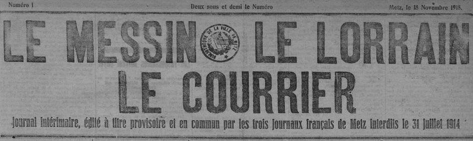 Photo (Metz. Bibliothèques-médiathèques) de : Le Messin-Le Lorrain-Le Courrier. Metz, 1918. ISSN 1963-3661.