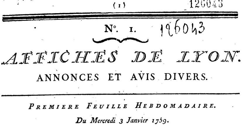 Photo (Bibliothèque municipale (Lyon)) de : Affiches de Lyon, annonces et avis divers. Lyon: Bureau d'adresse, chez Aimé Delaroche, impr. des halles de la Grenette, 1750-1801. ISSN 1149-5707.
