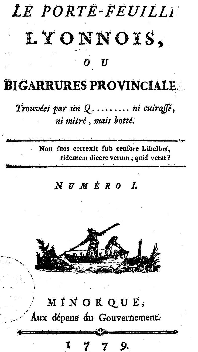 Photo (Bibliothèque municipale (Lyon)) de : Le Porte-feuille lyonnois, ou Bigarrures provinciales. Minorque [i. e. Lyon]: aux dépens du gouvernement, 1779 [-1780]. ISSN 2107-9153.