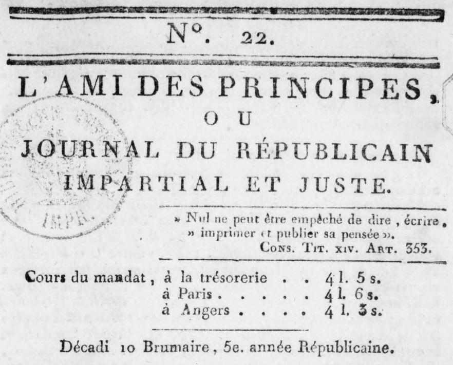 Photo (BnF / Gallica) de : L'Ami des principes, ou Journal du républicain impartial et juste. Angers: impr. Jahyer le jeune, 1796-1798. ISSN 2120-6546.