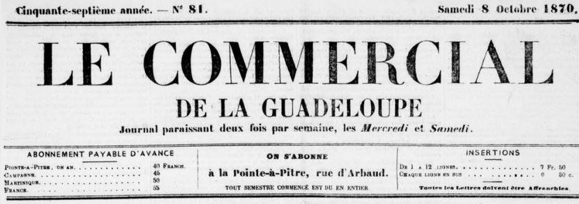 Photo (BnF / Gallica) de : Le Commercial de la Guadeloupe. Pointe-à-Pitre, 1860-1871. ISSN 2427-8300.