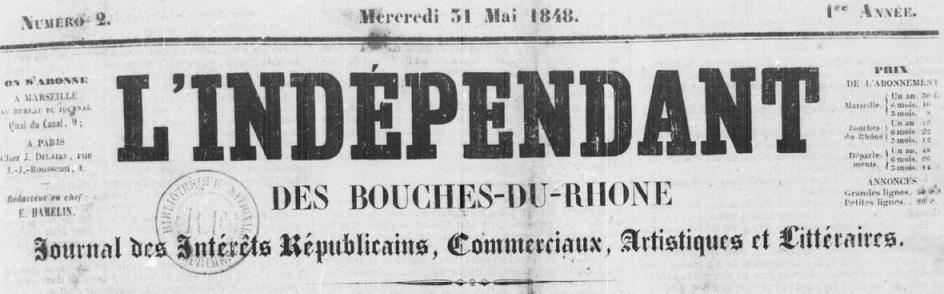 Photo (BnF / Gallica) de : L'Indépendant des Bouches-du-Rhône. Marseille, 1848. ISSN 2129-5883.