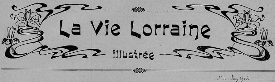 Photo (Bibliothèques de Nancy) de : La Vie lorraine illustrée. Nancy, 1903-[1905 ?]. ISSN 1966-3277.