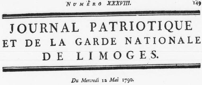 Photo (BnF / Gallica) de : Journal patriotique et de la garde nationale de Limoges. Limoges: impr. Jacques Farne, 1790-1791. ISSN 2131-0025.