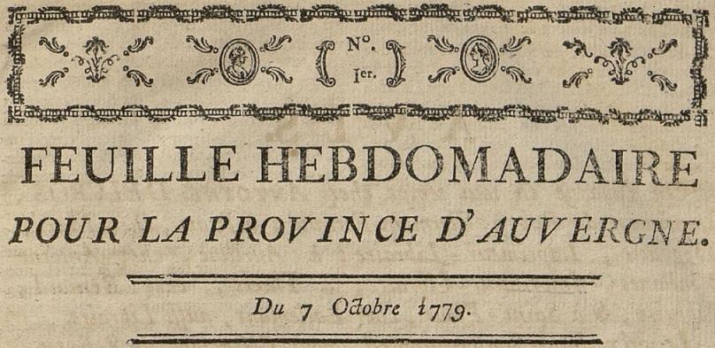 Photo (Bibliothèque du patrimoine de Clermont Auvergne métropole) de : Feuille hebdomadaire pour la Province d'Auvergne. Clermont-Ferrand, 1779-1790. ISSN 1965-5797.
