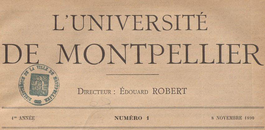 Photo (Montpellier. Bibliothèques municipales) de : L'Université de Montpellier. Montpellier, 1890-1892. ISSN 2681-3076.