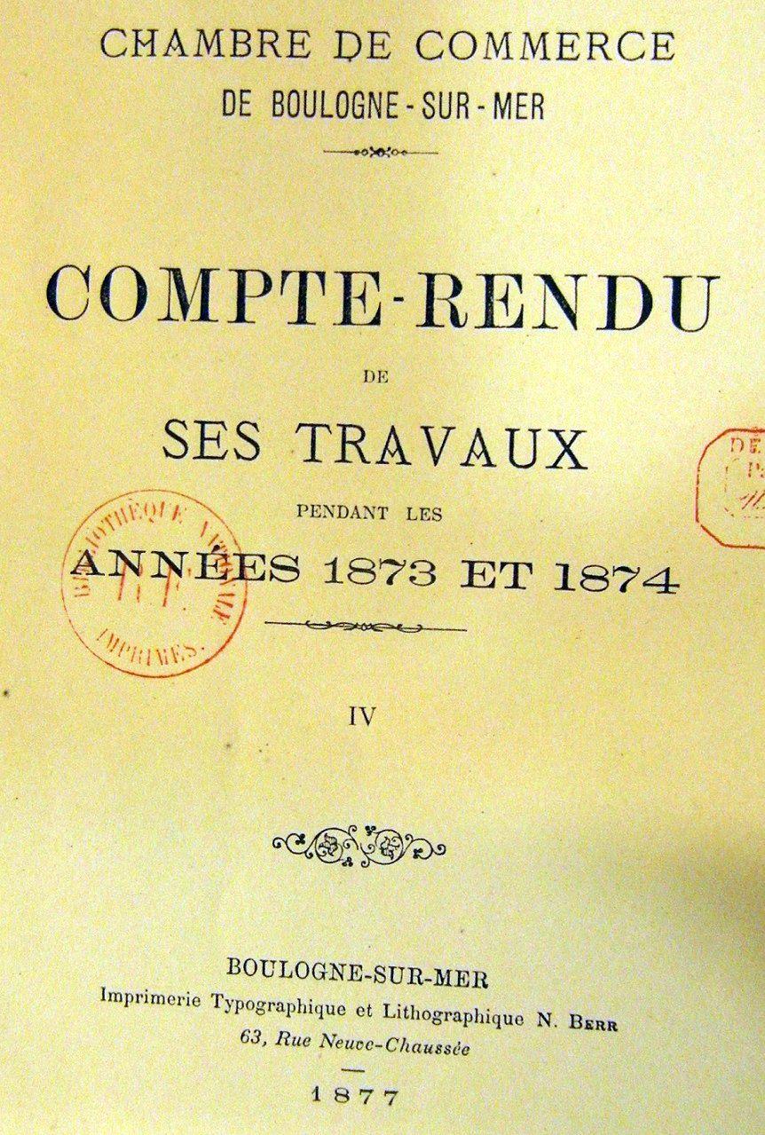 Photo (BnF / Gallica) de : Compte rendu de ses travaux.... Chambre de commerce de Boulogne-sur-Mer. Boulogne-sur-Mer, 1870-[1939?]. ISSN 2275-7805.