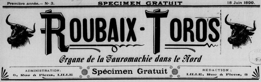 Photo (BnF / Gallica) de : Roubaix-toros. Lille, 1899-[1902 ?]. ISSN 2137-6190.