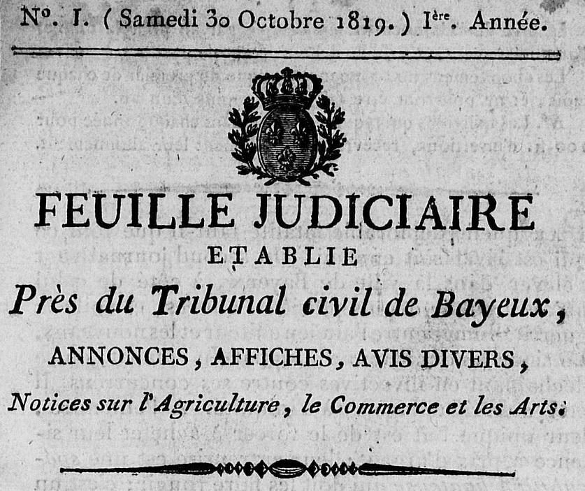 Photo (Calvados. Archives départementales) de : Feuille judiciaire établie près du tribunal civil de Bayeux. Bayeux, 1819-1822. ISSN 2682-0943.