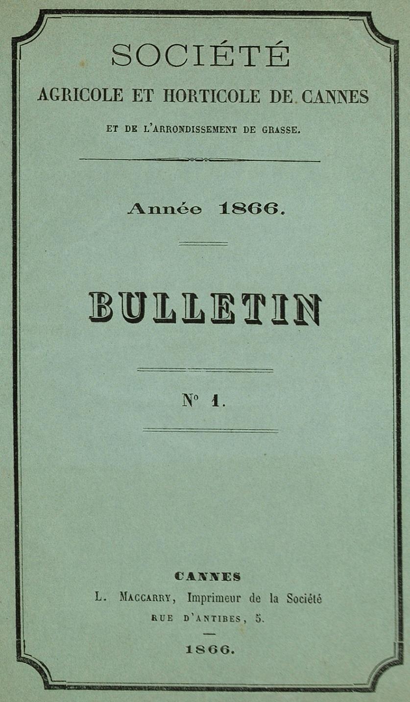 Photo (Bibliothèque municipale (Grasse, Alpes-Maritimes)) de : Bulletin. Société agricole et horticole de Cannes et de l'arrondissement de Grasse. Cannes, 1866. ISSN 2724-8089.