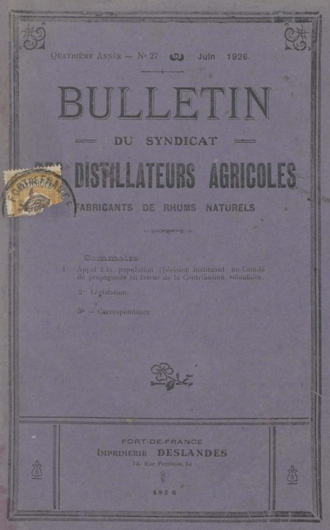 Photo (Université des Antilles) de : Bulletin du Syndicat des distillateurs agricoles fabricants de rhums naturels. Fort-de-France, [1926 ?-1928 ?]. ISSN 2727-6694.