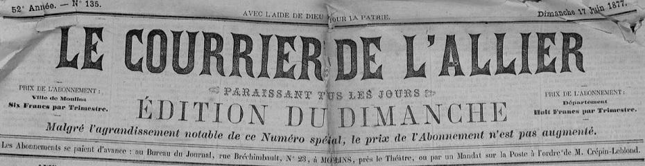 Photo (Allier. Archives départementales) de : Le Courrier de l'Allier. Montluçon, 1877. ISSN 2124-7145.