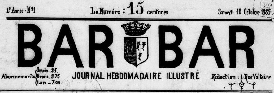 Photo (BnF / Gallica) de : Bar-Bar. Bar-le-Duc, 1885-[1886 ?]. ISSN 2121-7955.