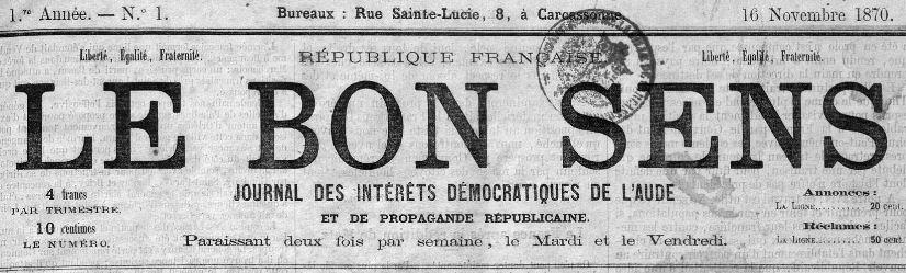 Photo (Occitanie) de : Le Bon sens. Carcassonne, 1870-1891. ISSN 2122-0700.