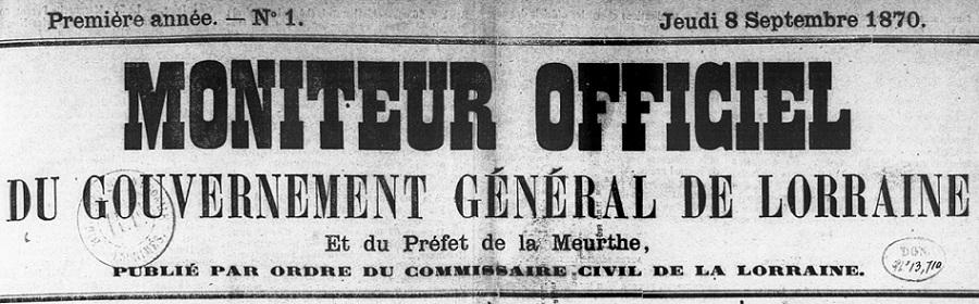 Photo (BnF / Gallica) de : Moniteur officiel du Gouvernement général de Lorraine et du préfet de la Meurthe. Nancy, 1870-1871. ISSN 1160-6657.