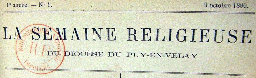Photo (BnF / Gallica) de : La Semaine religieuse du diocèse du Puy-en-Velay. Le Puy, 1880-1964. ISSN 2137-9912.