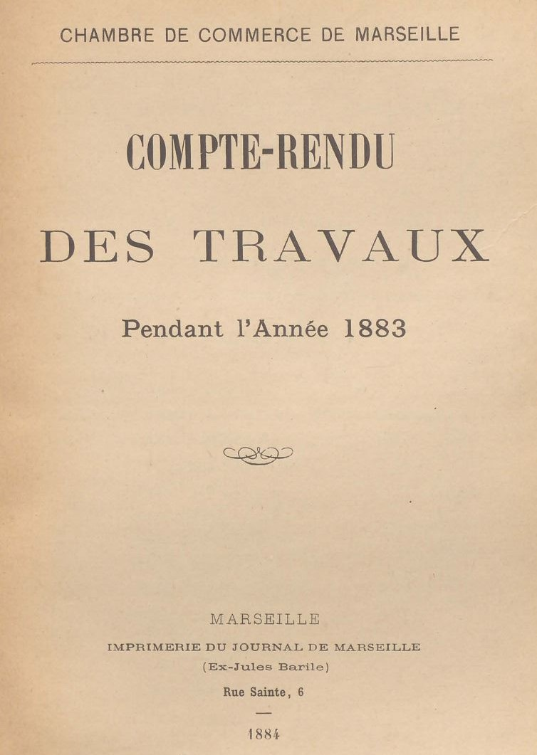Photo (Aix-Marseille université) de : Compte-rendu des travaux. Chambre de commerce de Marseille. Marseille: Chambre de commerce de Marseille, [1854 ?-1939 ?]. ISSN 1259-6922.