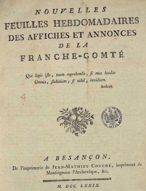 Photo (Bibliothèque municipale (Besançon)) de : Nouvelles feuilles hebdomadaires des affiches et annonces de la Franche-Comté. Besançon: Impr. J.M. Couché, 1779-1782. ISSN 2017-9170.