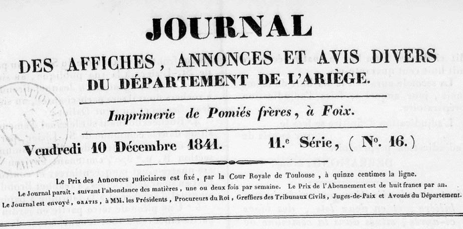 Photo (BnF / Gallica) de : Journal des affiches, annonces et avis divers du département de l'Ariège. Foix: Pomiès frères, 1830-1845. ISSN 2130-6931.