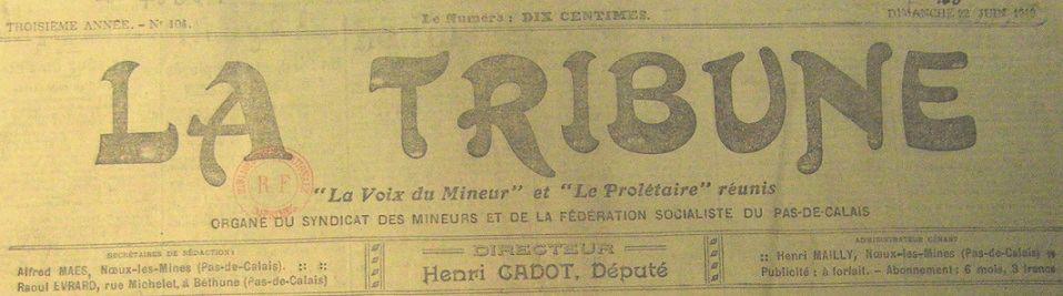 Photo (BnF / Gallica) de : La Tribune. La Voix du mineur et Le Prolétaire réunis. Noeux-les-Mines, 1919-[1940 ?]. ISSN 2139-1815.
