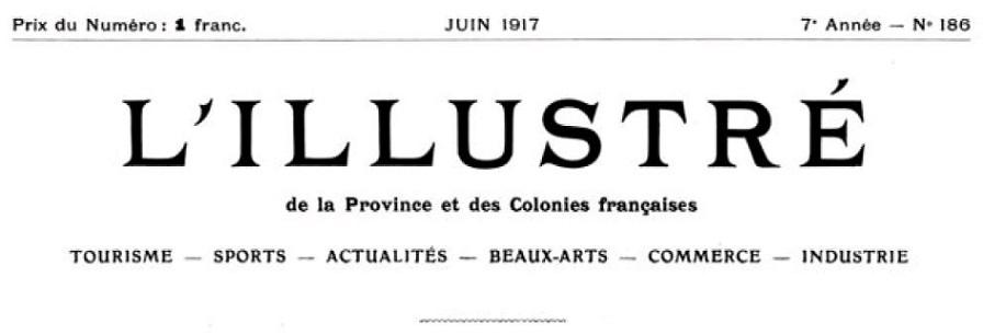 Photo (Bibliothèque municipale (Lyon)) de : L'Illustré de la province et des colonies françaises. Lyon, 1917-1940. ISSN 1155-8288.